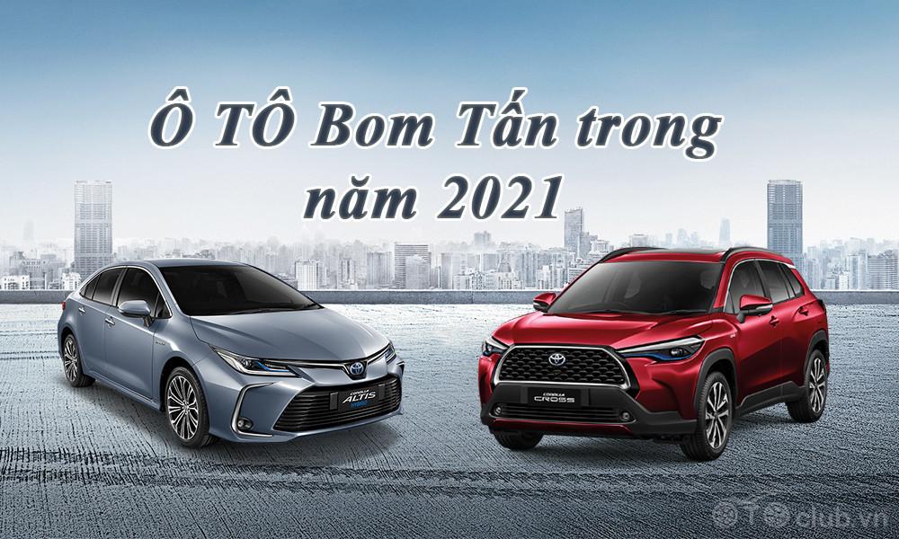 Những mẫu xe Ô TÔ Bom Tấn trong năm 2021