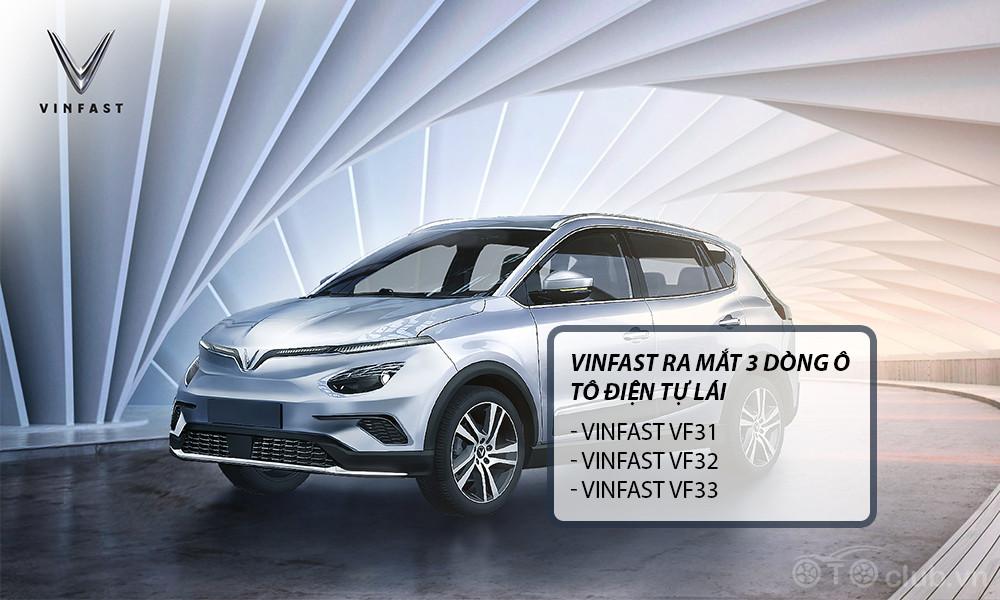 Vinfast ra mắt 3 dòng ô tô điện tự lái cực HOT