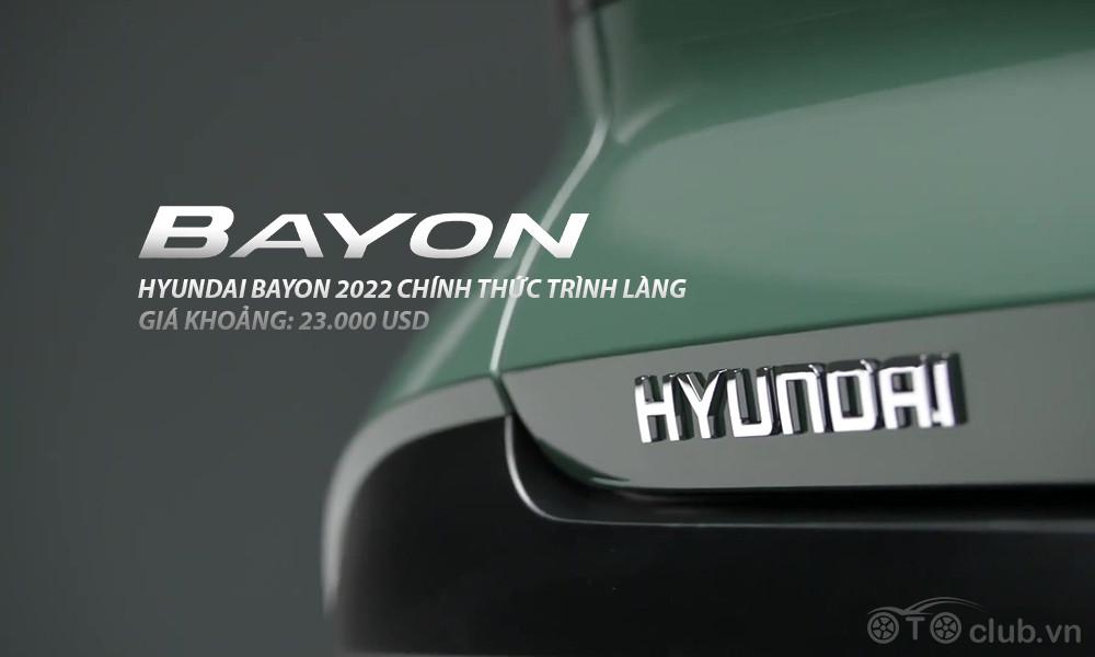 Hyundai Bayon 2022 chính thức trình làng có gì HOT?