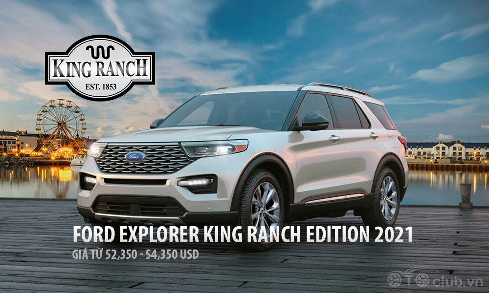 Ford Explorer King Ranch Edition 2021 - Luôn luôn HOT!